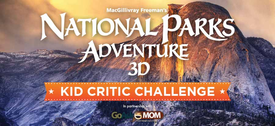 MacGillivray Freeman's National Parks Adventure 3D | Kid Critic Challenge | In partnership with GoAskMom