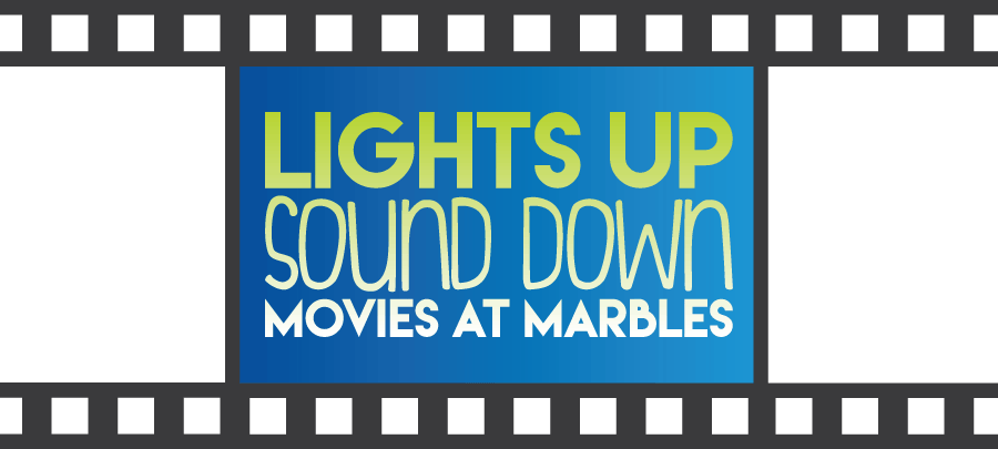Lights Up Sound Down Movies at Marbles